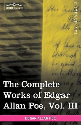 The Complete Works of Edgar Allan Poe, Vol. III (in Ten Volumes): Tales, Poe, Edgar Allan