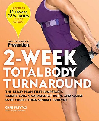 Image for 2-Week Total Body Turnaround: The 14-Day Plan That Jumpstarts Weight Loss,Maximizes Fat Burn, and Makes Over Your Fitness Minds