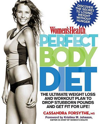 Image for Women's Health Perfect Body Diet: The Ultimate Weight Loss and Workout Plan to Drop Stubborn Pounds and Get Fit for Life! (Womens Health)