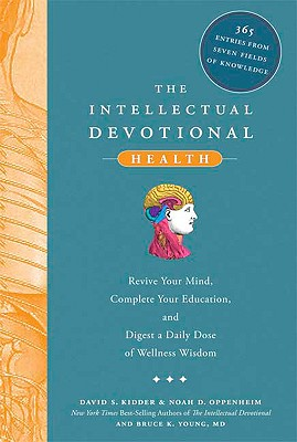 Image for The Intellectual Devotional Health: Revive Your Mind, Complete Your Education, and Digest a Daily Dose of Wellness Wisdom