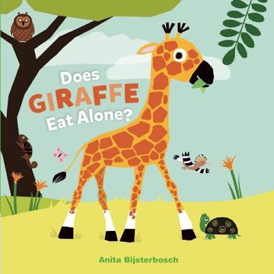 Does Giraffe Eat Alone?, Bijsterbosch, Anita