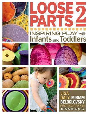Image for Loose Parts 2: Inspiring Play with Infants and Toddlers (Loose Parts Series)