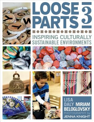Image for Loose Parts 3: Inspiring Culturally Sustainable Environments (Loose Parts Series)