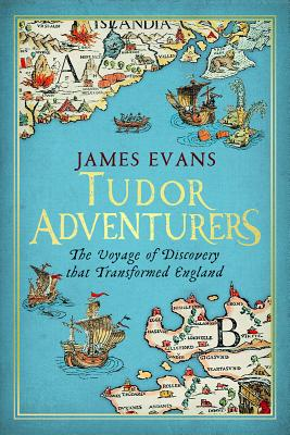 Image for Tudor Adventurers : an Arctic Voyage of Discovery : the Hunt for the Northeast Passage