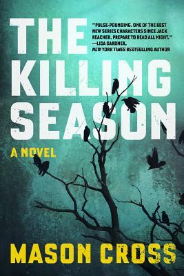 The Killing Season: A Novel (Carter Blake), Cross, Mason
