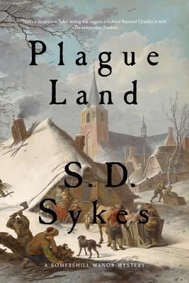 Plague Land: A Somershill Manor Mystery, Sykes, S. D.