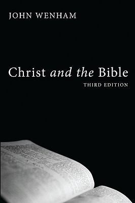 Image for Christ and the Bible, Third Edition: