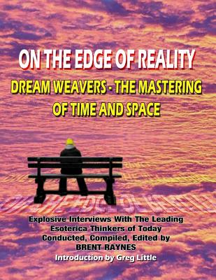 Image for On the Edge of Reality: Dream Weavers, the Mastering of Time and Space