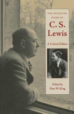 The Collected Poems of C.S. Lewis: A Critical Edition, Don W. King
