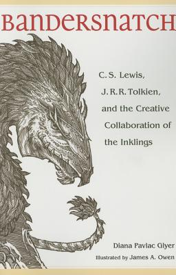 Bandersnatch: C.S. Lewis, J.R.R. Tolkien, and the Creative Collaboration of the Inklings, Diana Pavlac Glyer
