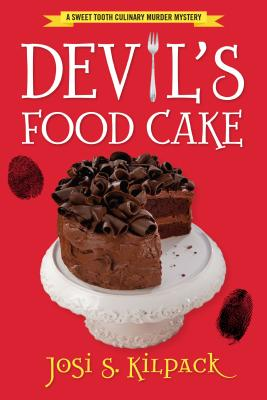 Devil's Food Cake: A Culinary Mystery, Josi S. Kilpack