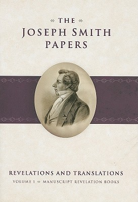 Manuscript Revelation Books (Joseph Smith Papers: Revelations and Translations)