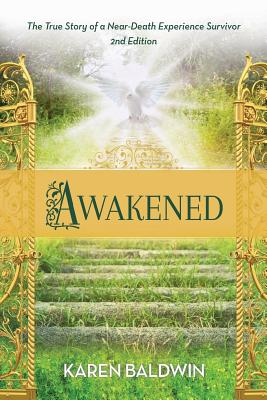 Image for Awakened: A True Story of a Near Death Experience Survivor