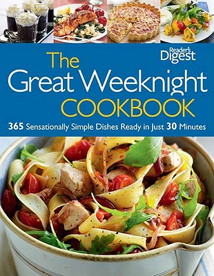 Image for The Great Weeknight Cookbook: 365 Sensationally Simple Dishes Ready in Just 30 Minutes