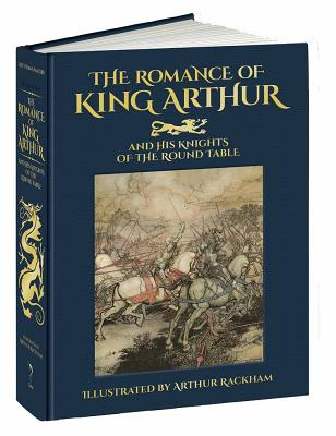 Image for The Romance of King Arthur and His Knights of the Round Table (Calla Editions)