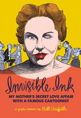Image for Invisible Ink: My Mother's Love Affair With A Famous Cartoonist
