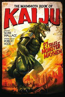 Image for MAMMOTH BOOK OF KAIJU: 21 TALES OF MONSTER MAYHEM