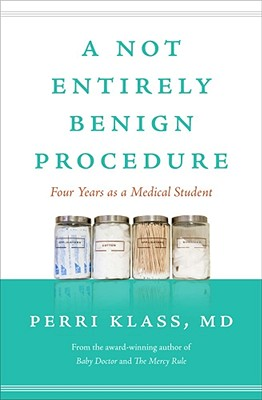 Image for A Not Entirely Benign Procedure, Revised Edition: Four Years as a Medical Student