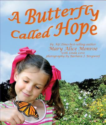 BUTTERFLY CALLED HOPE, MONROE, MARY ALICE