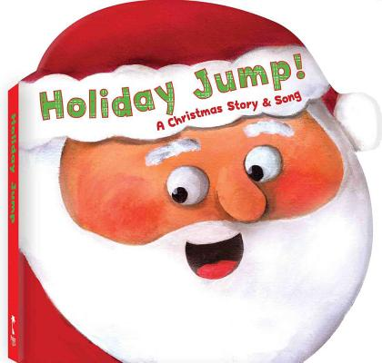 Holiday Jump! A Christmas Story and Song, Amy Rogell