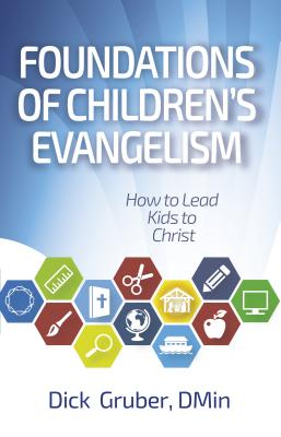 Image for Foundations of Children's Evangelism: How to Lead Kids to Christ