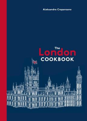 Image for The London Cookbook: Recipes from the Restaurants, Cafes, and Hole-in-the-Wall Gems of a Modern City