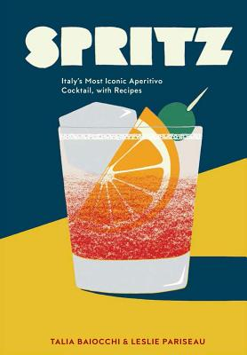 Image for Spritz: Italy's Most Iconic Aperitivo Cocktail, with Recipes