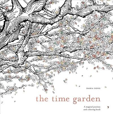Image for The Time Garden: A Magical Journey and Coloring Book (Time Adult Coloring Books)