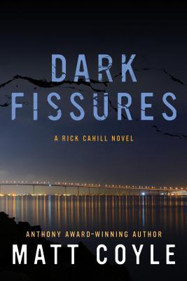 Dark Fissures, Matt Coyle