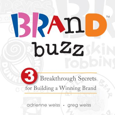 Image for Brand Buzz: 3 Breakthrough Secrets for Building a Winning Brand