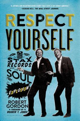 Image for Respect Yourself: Stax Records and the Soul Explosion