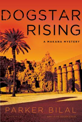 Dogstar Rising: A Makana Mystery (Makana Mysteries), Bilal, Parker