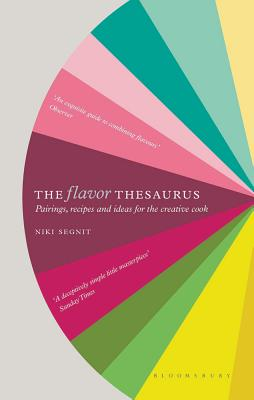Image for The Flavor Thesaurus: A Compendium of Pairings, Recipes and Ideas for the Creative Cook