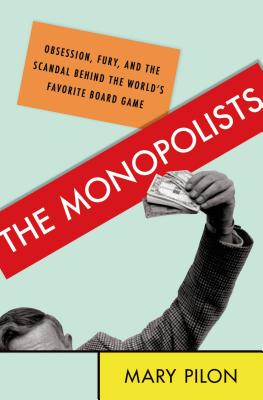 Monopolists: Obsession, Fury, and the Scandal Behi, MARY PILON