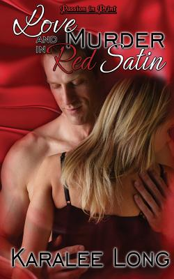 Love and Murder in Red Satin, Long, Karalee