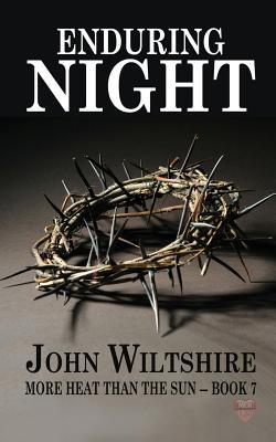 Enduring Night (More Heat Than The Sun) (Volume 7), Wiltshire, John