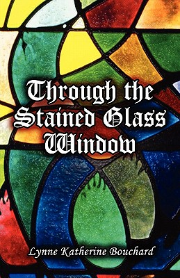 Image for Through the Stained Glass Window