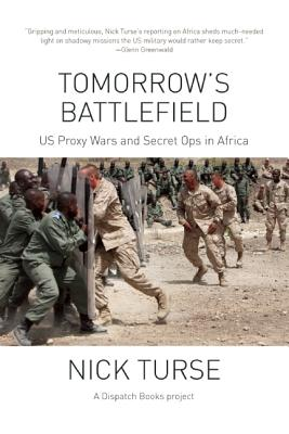 Image for Tomorrow's Battlefield: U.S. Proxy Wars and Secret Ops in Africa