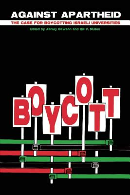 Image for Against Apartheid: The Case for Boycotting Israeli Universities