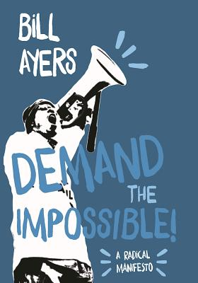 Image for Demand the Impossible!: A Radical Manifesto