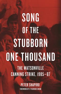 Image for Song of the Stubborn One Thousand: The Watsonville Canning Strike, 1985-87