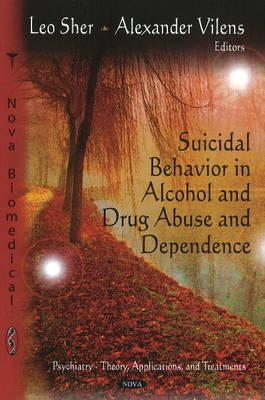 Image for Suicidal Behavior in Alcohol and Drug Abuse and Dependence (Psychiatry-Theory, Applications, and Treatments)