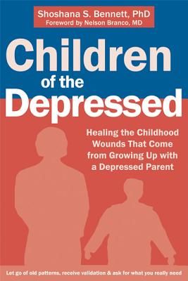 Image for Children of the Depressed: Healing the Childhood Wounds That Come from Growing Up with a Depressed Parent