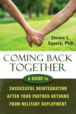 Image for Coming Back Together: A Guide to Successful Reintegration After Your Partner Returns from Military Deployment