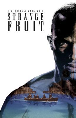 Strange Fruit, J.G. Jones, Mark Waid