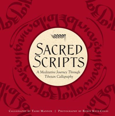 Image for Sacred Scripts: A Meditative Journey Through Tibetan Calligraphy