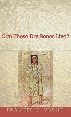 Can These Dry Bones Live?, Frances Young (Author)