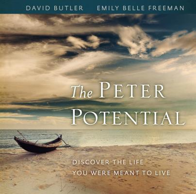The Peter Potential: Discover the Life You Were Meant to Live, Emily Freeman, David Butler