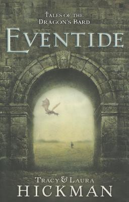 Tales of the Dragon's Bard, Book 1: Eventide, Tracy Hickman, Laura Hickman