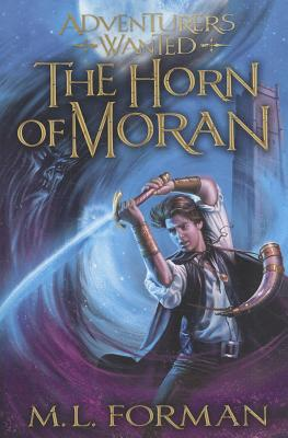 Adventurer's Wanted, Book 2: The Horn of Moran, M.L. Forman